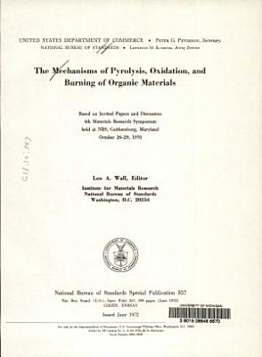 The Mechanisms of Pyrolysis, Oxidation, and Burning of Organic Materials