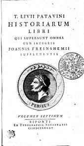 T. Livii Patavini Historiarum Libri Qui Supersunt Omnes: Volumen Septimum, Volume 7
