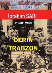 Pontus Meselesi ve Derin Trabzon: 10. Baskısı yapılan ve binlerce kişi tarafından okunan bu kitabı mutlaka okuyun….