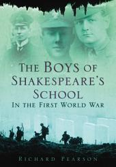 Boys of Shakespeare's School: In the First World War