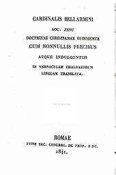 Doctrinae Christianae rudimenta cum nonnullis precibus atque indulgentiis: in vernaculam Chaldaeorum linguam translata