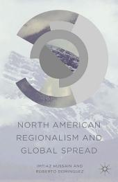 North American Regionalism and Global Spread