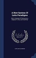 A New System of Latin Paradigms PDF