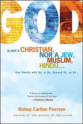 God Is Not a Christian  Nor a Jew  Muslim  Hindu    PDF
