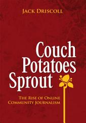 Couch Potatoes Sprout: The Rise of Online Community Journalism