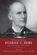 The Selected Works of Eugene V. Debs, Volume II