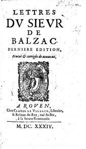 Lettres du Sieur de Balzac. Dernière edition, reveuë et corrigée de nouveau. [With a preface by De la Motte Aigron.]