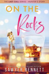 On the Rocks: The Last Call Series - Hunter's Story