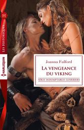 La vengeance du viking: T1 - Indomptables guerriers
