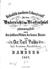 Methodisch geordneter Uebungsstoff für den Unterricht im Violinspiel: zsgest. aus d. größeren Werken d. besten Meister