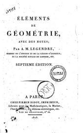 Elements de geometrie, avec des notes; par A.M. Legendre, membre de l'Institut et de la Legion d'Honneur, de la Societe Royale de Londres, etc