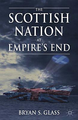 The Scottish Nation at Empire s End