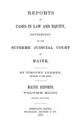 Reports of Cases Argued and Determined in the Supreme Judicial Court of the State of Maine: Volume 43