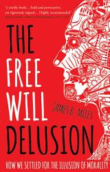The Free Will Delusion Book PDF