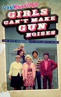 Girls Can t Make Gun Noises PDF
