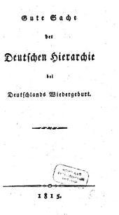 Die gute Sache der deutschen Hierarchie bei Deutschlands Wiedergeburt