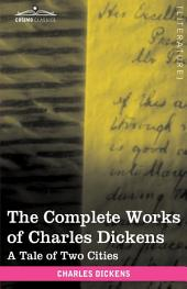 The Complete Works of Charles Dickens: A Tale of Two Cities