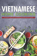 Vietnamese Home Cooking  Authentic And Easy Vietnamese Recipes Made At Home