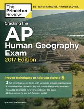 Cracking the AP Human Geography Exam, 2017 Edition: Proven Techniques to Help You Score a 5