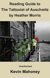 Reading Guide to the Tattooist of Auschwitz by Heather Morris