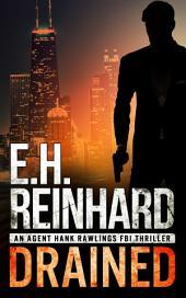Drained: An Agent Hank Rawlings FBI Thriller, Book 1