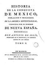 Historia de la conquista de Méjico, 2: población y progresos de la América septentrional conocida por el nombre de Nueva España