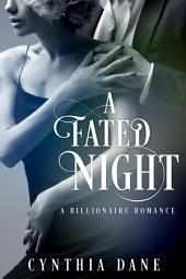 A Fated Night: A Billionaire Romance