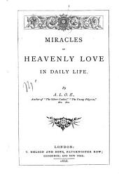 Miracles of Heavenly Love in Daily Life