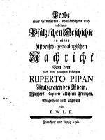 Probe einer verbesserten     pf  lz  Geschichte in einer historisch genealogischen Nachricht von dem     Ruperto Pipan Pfalzgrafen bey Rhein PDF