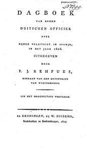 Dagboek van eenen Duitschen officier over zijnen veldtocht in Spanje, in het jaar 1808