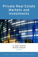 Private Real Estate Markets and Investments PDF