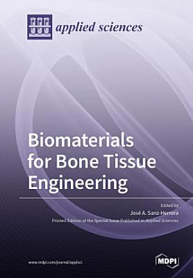 Biomaterials for Bone Tissue Engineering