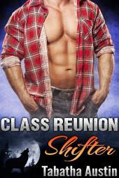 Class Reunion Shifter (Gay Werewolf Romance): Gay Werewolf Romance