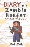 Diary of a Zombie Hunter  Book 1  PDF