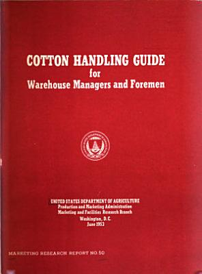Cotton Handling Guide for Warehouse Managers and Foremen