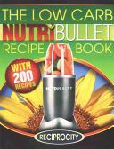 The Low Carb NutriBullet Recipe Book Book