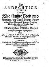 Der Andechtige Lvther, Das ist, Die fünffte Prob vnd Weysung, wie Doctor Martin Luther an der Verwüstung vnd Jammer Teutscher Nation, sich selber am Jüngsten Tag entschuldigen werde