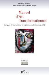 Manuel d'Art Transformationnel: Quelques fondamentaux et expériences cliniques du MAT