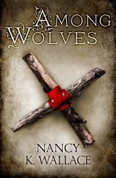 Among Wolves (Wolves of Llisé, Book 1)