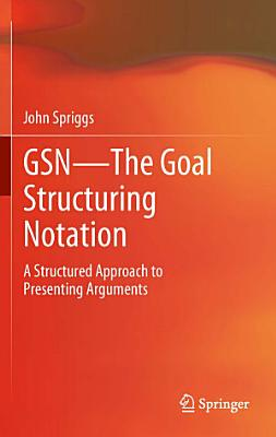 GSN   The Goal Structuring Notation