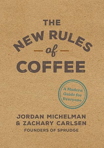 Download The New Rules of Coffee Book