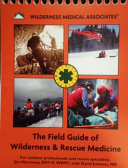 The Field Guide of Wilderness and Rescue Medicine PDF