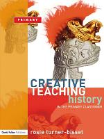 Creative Teaching  History in the Primary Classroom PDF