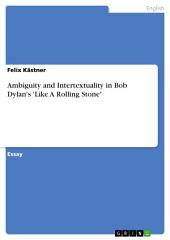 Ambiguity and Intertextuality in Bob Dylan's 'Like A Rolling Stone'