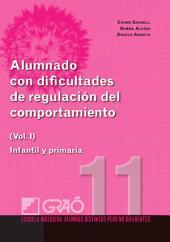 Alumnado con dificultades de regulación del comportamiento: Infantil y primaria, Volumen 1
