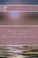 White Light Healing Meditation Course