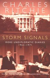 Storm Signals: More Undiplomatic Diaries, 1962-1971