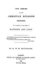 The Errors of the Christian Religion Exposed by a Comparison of the Gospels of Matthew and Luke