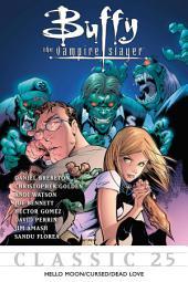 Buffy the Vampire Slayer Classic #25: Hello Moon/Cursed/Dead Love