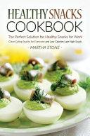 Healthy Snacks Cookbook
